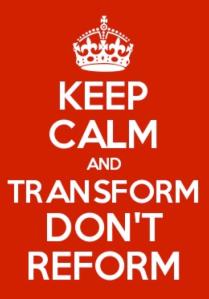 TransformNotReform